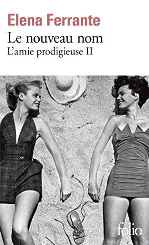 AMIE PRODIGIEUSE (L') T.02 : LE NOUVEAU NOM