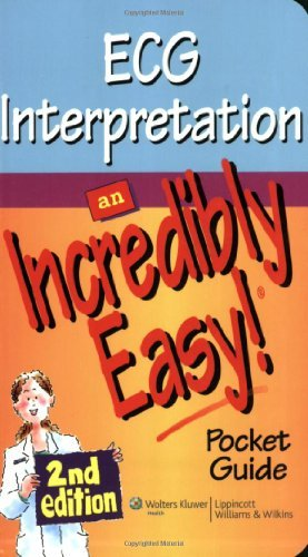By Lippincott - ECG Interpretation: An Incredibly Easy! Pocket Guide (Incredibly Easy! Series) (2nd Revised edition) (6.1.2009) pdf