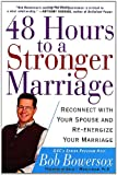 img - for 48 Hours to a Stronger Marriage: Reconnect with Your Spouse and Re-Energize Your Marriage book / textbook / text book