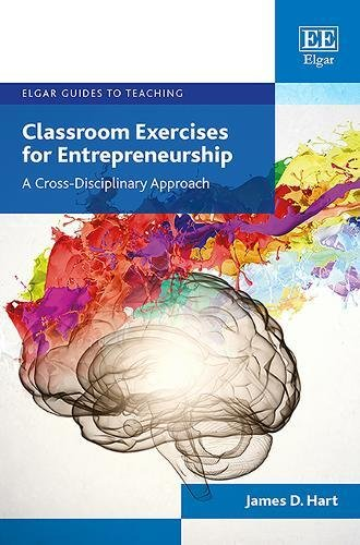Classroom Exercises for Entrepreneurship: A Cross-disciplinary Approach (Elgar Guides to Teaching)