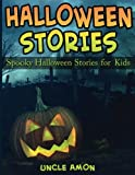 Halloween Stories: Spooky Halloween Stories for Kids (Halloween Short Stories for Kids) - Best Reviews Guide