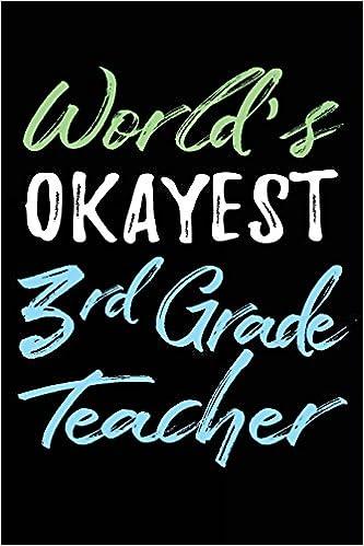 Amazoncom Worlds Okayest 3rd Grade Teacher Unique 3rd Grade