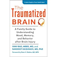 The Traumatized Brain: A Family Guide to Understanding Mood, Memory, and Behavior...