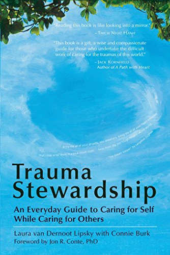 Trauma Stewardship: An Everyday Guide to Caring for Self While Caring for Others (Human Growth And Development Health And Social Care)