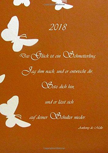 dicker Tagebuch Kalender 2018 - Das Glück ist ein Schmetterling: DIN A4-1 Tag pro Seite