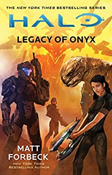 HALO: Legacy of Onyx by [Forbeck, Matt]