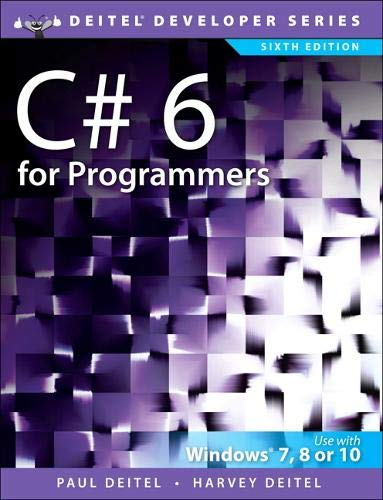 C# 6 for Programmers (6th Edition) (Deitel Developer Series) (C For Programmers With An Introduction To C11)