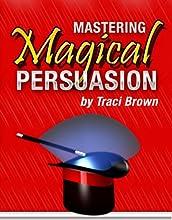 Mastering Magical Persuasion