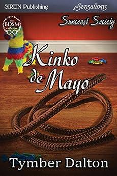 Kinko de Mayo [Suncoast Society] (Siren Publishing Sensations) de [Dalton, Tymber]