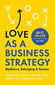 Love as a Business Strategy: Resilience, Belonging & Success (English Edit