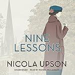 Nine Lessons: A Josephine Tey Mystery | Nicola Upson