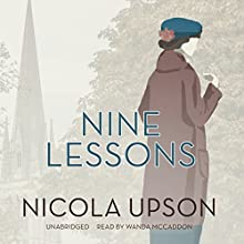 Nine Lessons: A Josephine Tey Mystery Audiobook by Nicola Upson Narrated by Wanda McCaddon
