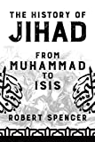 Product picture for The History of Jihad: From Muhammad to ISIS by Robert Spencer