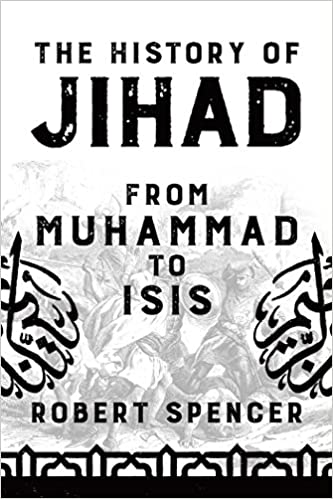 Spencer – The History of Jihad: From Muhammad to ISIS