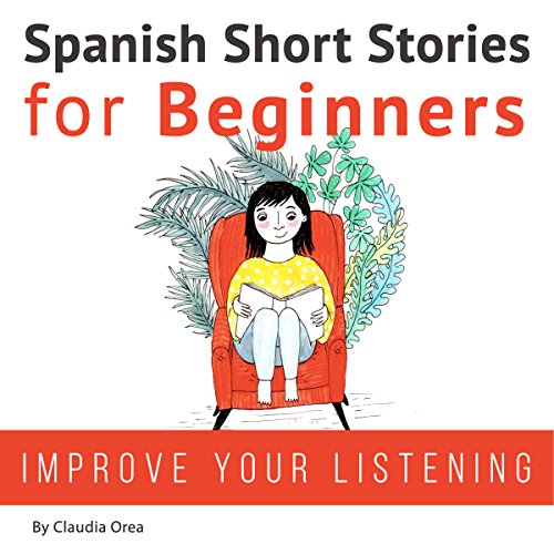 Spanish Short Stories for Beginners: Improve Your Reading and Listening Skills in Spanish cover