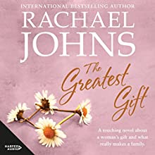 The Greatest Gift Audiobook by Rachael Johns Narrated by Ulli Birve