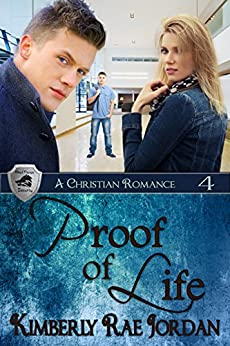 Proof of Life: A Christian Romance (BlackThorpe Security Book 4) by [Jordan, Kimberly Rae]