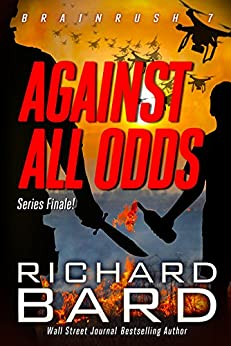 Against All Odds (Brainrush Series Book 7) by [Bard, Richard]