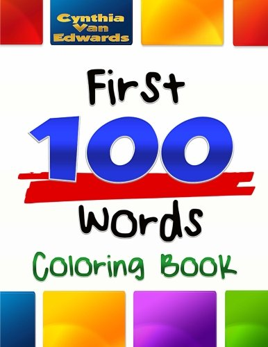 First 100 Words Coloring Books Child Development Volume 1 Cynthia Van Edwards 9781530659364 Amazon