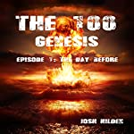 The 100 Genesis: The Day Before, Episode 1 | Josh Hilden