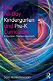 The All-Day Kindergarten and Pre-K Curriculum, Doris Pronin Fromberg, 0415881536