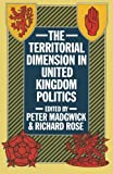 img - for The Territorial Dimension in United Kingdom Politics book / textbook / text book