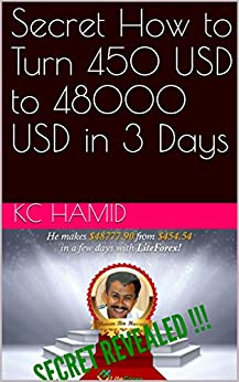 Secret How to Turn 450 USD to 48000 USD in 3 Days by [Hamid, KC]