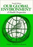img - for Our Global Environment: A Health Perspective by Anne Nadakavukaren (1995-01-27) book / textbook / text book