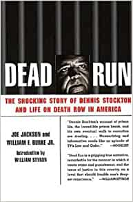 the shocking story of dennis stockton and life on death row in america Dead run: the shocking story of dennis stockton and life on death row in america by joe jackson and william f burke, jr (time books, 2000) tells the story of dennis stockton, executed in virginia and thought by most who knew him to have been actually innocent.