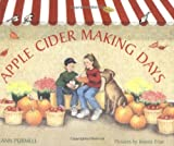 The Apple Cider Making Days, Ann Purmell, 0761323643