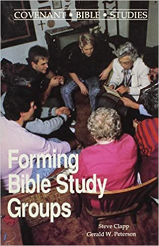 Forming Bible Study Groups (Covenant Bible Studies)