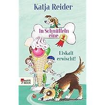 In Schnüffeln eine 1: Eiskalt erwischt! (Hundedetektiv Eddy 2) (German Edition)