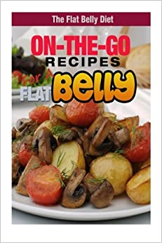 Book On-The-Go Recipes for a Flat Belly (The Flat Belly Diet)