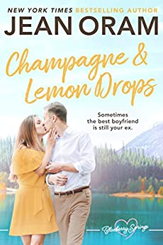 Champagne and Lemon Drops: A Blueberry Springs Sweet Romance by [Oram, Jean]
