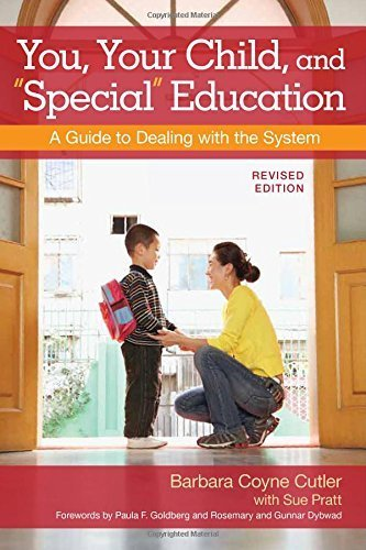 You, Your Child, and Special Education: A Guide to Dealing with the System, Revised Edition by Barbara Cutler Ed.D. (2010-09-16)