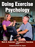 Doing Exercise Psychology, Andersen, Mark B. and Hanrahan, Stephanie J., 1450431844