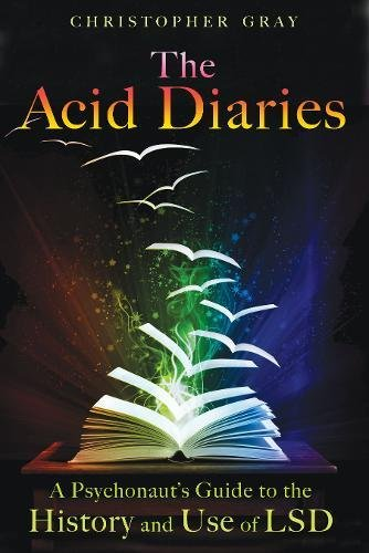 Download The Acid Diaries: A Psychonaut's Guide to the History and Use of LSD ebook