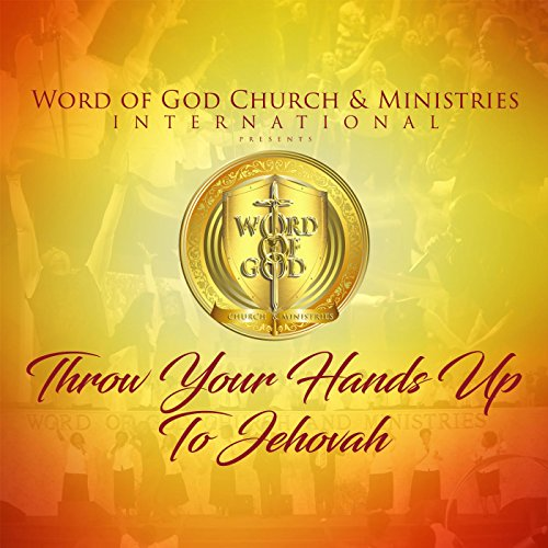 Throw Your Hands Up To Jehovah (Radio Version) By Word Of