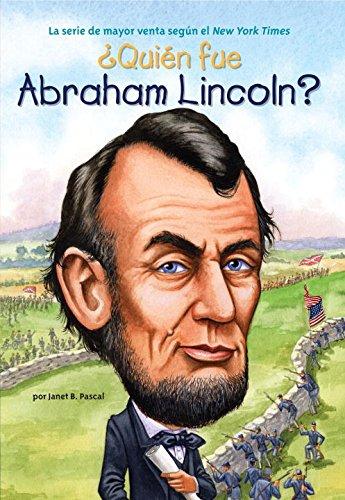 ¿Quién Fue Abraham Lincoln? (Who Was...?) (Spanish Edition)