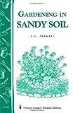 Gardening in Sandy Soil: Storey's Country Wisdom