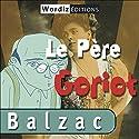 Le père Goriot Hörbuch von Honoré de Balzac Gesprochen von: Renaud Duhesdin