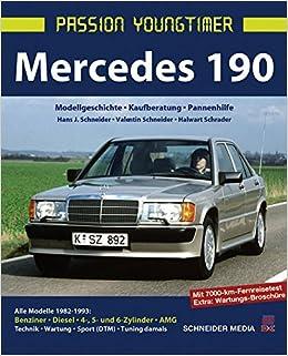 Mercedes 190: Modellgeschichte, Kaufberatung, Pannenhilfe Passion Youngtimer: Amazon.es: Hans J. Schneider, Valentin Schneider, Halwart Schrader: Libros en ...