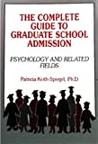The Complete Guide to Graduate School Admission : Psychology and Related Programs, , 0805806385