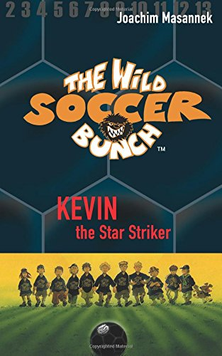 The Wild Soccer Bunch, Book 1, Kevin the Star Striker (Volume 1)