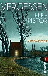 Vergessen: Kriminalroman (Ein Verena-Irlenbusch-Krimi, Band 1)