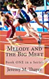 Melody and the Big Meet, Jeremy Thayer, 1468013793