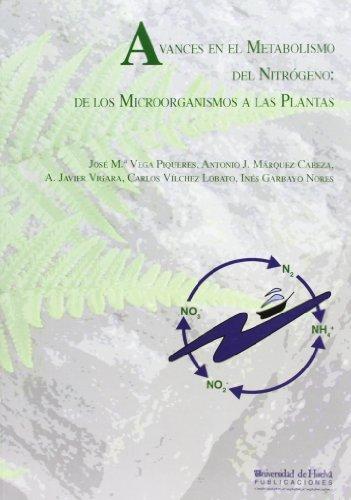 Descargar Libro Avances En El Metabolismo Del Nitrógeno:: De Los Microorganismos A Las Plantas Inés Garbayo Nores