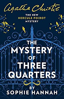 The Mystery of Three Quarters: The New Hercule Poirot Mystery (English Edition) por [Hannah, Sophie]