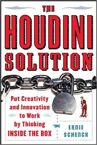 The houdini solution put creativity and innovation to work by the houdini solution put creativity and innovation to work by thinking inside the box ernie schenck 9780071462044 amazon books fandeluxe Image collections