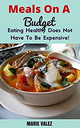 Amazon.com: Meals On A Budget: Eating Healthy Does Not